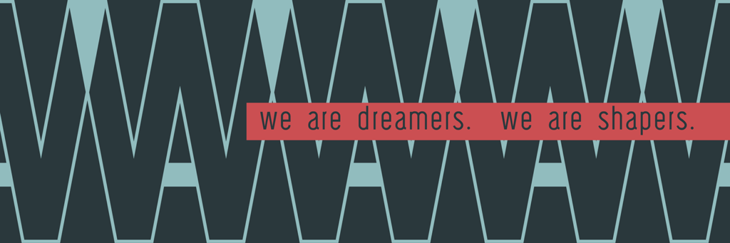 """WaW – We are dreamers, We are shapers"""